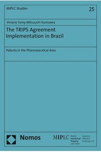 bw-the-trips-agreement-implementation-in-brazil-nomos-verlag-9783845259628