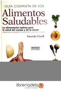 ag-guia-completa-de-los-alimentos-saludables-editorial-raices-9788493206703