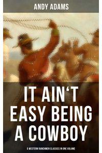 bw-it-aint-easy-being-a-cowboy-ndash-5-western-ranchmen-classics-in-one-volume-musaicum-books-9788027220830