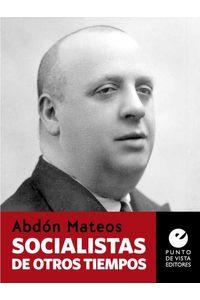 bw-socialistas-de-otros-tiempos-punto-de-vista-9788415930822
