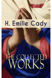 bw-the-collected-works-of-h-emilie-cady-eartnow-9788026864462