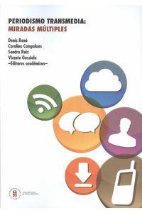 bw-periodismo-transmedia-miradas-muacuteltiples-editorial-universidad-del-rosario-9789587383898