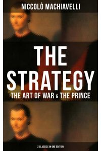 bw-the-strategy-the-art-of-war-amp-the-prince-2-classics-in-one-edition-musaicum-books-9788027218585