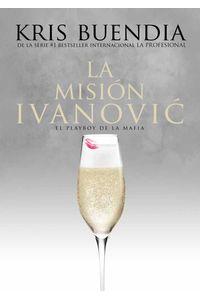 bw-la-misioacuten-ivanovic-kris-buendia-9788417228811