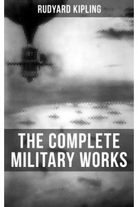 bw-the-complete-military-works-of-rudyard-kipling-musaicum-books-9788027201754