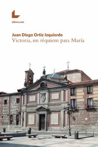 bw-victoria-un-reacutequiem-para-mariacutea-editorial-libroscom-9788416616381