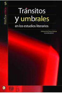 bw-tratildeiexclnsitos-y-umbrales-en-los-estudios-literarios-bonilla-artigas-editores-9786077588702