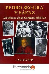 ag-pedro-segura-y-saenz-semblanza-de-un-cardenal-selvatico-editorial-letras-de-autor-9788416538997