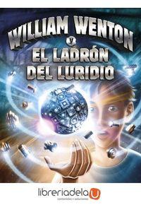 ag-william-wenton-y-el-ladron-del-luridio-editorial-planeta-sa-9788408171287