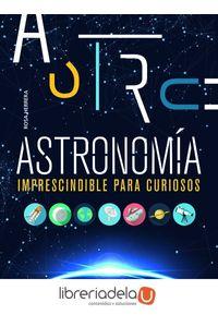 ag-astronomia-imprescindible-para-curiosos-editorial-libsa-sa-9788466233637