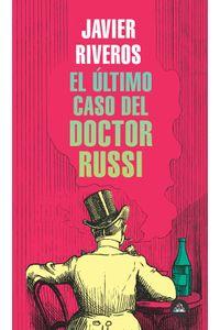 lib-el-ultimo-caso-del-doctor-russi-penguin-random-house-9789585458758
