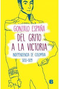 lib-del-grito-a-la-victoria-penguin-random-house-9789585477582