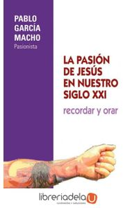 ag-la-pasion-de-jesus-en-nuestro-siglo-xxi-monte-carmelo-9788483537565