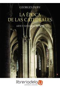 ag-la-epoca-de-las-catedrales-arte-y-sociedad-9801420-ediciones-catedra-9788437635699