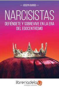 ag-narcisistas-defiendete-y-sobrevive-en-la-era-del-egocentrismo-ediciones-paidos-iberica-9788449333569