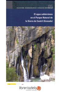 ag-el-agua-subterranea-en-el-parque-natural-de-la-sierra-del-castril-granada-instituto-geologico-y-minero-de-espana-9788478408115