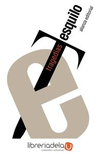 ag-tragedias-los-persas-los-siete-contra-tebas-las-suplicantes-orestia-agamenoncoeforoseumenides-prometeo-encadenado-alianza-editorial-9788491048060