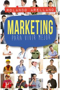 lib-marketing-para-vivir-mejor-grupo-planeta-9786124650147