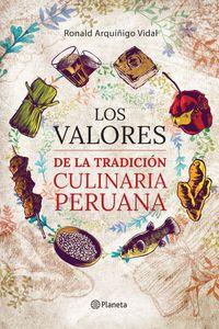 lib-los-valores-de-la-tradicion-culinaria-peruana-grupo-planeta-9786123192402