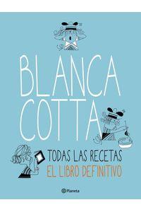 lib-blanca-cotta-todas-las-recetas-grupo-planeta-9789504948087