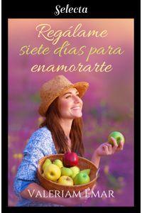 lib-regalame-siete-dias-para-enamorarte-penguin-random-house-9788417610906