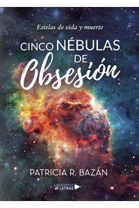 lib-cinco-nebulas-de-obsesion-grupo-planeta-9788417741532