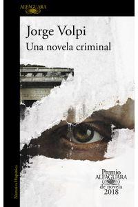 lib-una-novela-criminal-premio-alfaguara-de-novela-2018-penguin-random-house-9788420432984