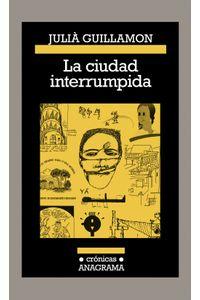lib-la-ciudad-interrumpida-editorial-anagrama-9788433940186