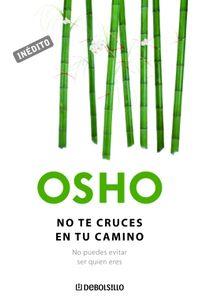 lib-no-te-cruces-en-tu-camino-osho-habla-de-tu-a-tu-penguin-random-house-9788499084749