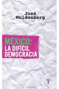 lib-mexico-la-dificil-democracia-penguin-random-house-9786071127464
