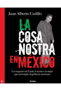 lib-la-cosa-nostra-en-mexico-19381950-penguin-random-house-9786073105620