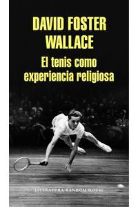 lib-el-tenis-como-experiencia-religiosa-penguin-random-house-9788439731900