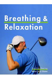 bw-breathing-amp-relaxation-golf-tips-move-your-game-9783000404207