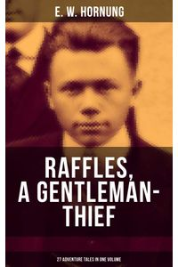 bw-raffles-a-gentlemanthief-27-adventure-tales-in-one-volume-musaicum-books-9788075831736