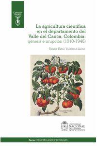 bw-la-agricultura-cientiacutefica-en-el-departamento-del-valle-del-cauca-colombia-universidad-nacional-de-colombia-9789587755756