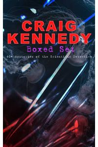 bw-craig-kennedy-boxed-set-40-mysteries-of-the-scientific-detective-eartnow-9788026893585