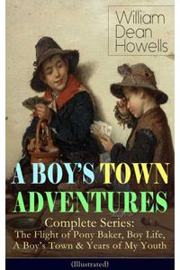 bw-a-boys-town-adventures-complete-series-the-flight-of-pony-baker-boy-life-a-boys-town-amp-years-of-my-youth-illustrated-eartnow-9788026848905