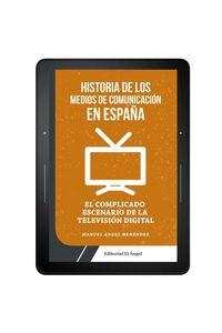 bw-historia-de-los-medios-de-comunicacioacuten-en-espantildea-el-ngel-9788494780417
