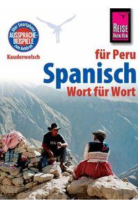 bw-spanisch-fuumlr-peru-wort-fuumlr-wort-kauderwelschsprachfuumlhrer-von-reise-knowhow-reise-knowhow-verlag-peter-rump-9783831742073