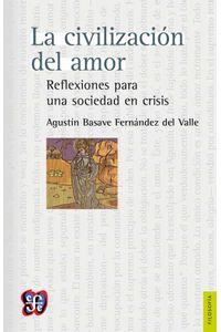 bw-la-civilizacioacuten-del-amor-fondo-de-cultura-econmica-9786071623492