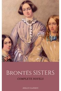 bw-the-brontatildelaquo-sisters-the-complete-masterpiece-collection-holly-classics-flip-9782377871872