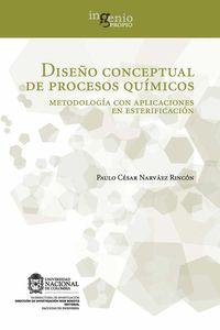 bw-disentildeo-conceptual-de-procesos-quiacutemicos-metodologiacutea-con-aplicaciones-en-esterificacioacuten-universidad-nacional-de-colombia-9789587617191