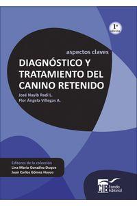DIAGNOSTICO-Y-TRATAMIENTO-DEL-CANINO-RETENIDO-978-958-8843-26-1-ECOE