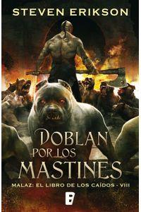 lib-doblan-por-los-mastines-malaz-el-libro-de-los-caidos-8-penguin-random-house-9788490696897