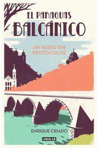 lib-el-paraguas-balcanico-un-paseo-sin-protocolos-penguin-random-house-9788403519282