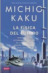 lib-la-fisica-del-futuro-penguin-random-house-9788499921358
