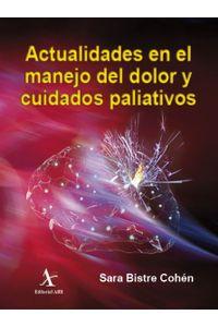 bm-actualidades-en-el-manejo-del-dolor-y-cuidados-paliativos-editorial-alfil-9786077411291