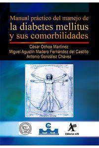 bm-manual-practico-del-manejo-de-la-diabetes-mellitus-y-sus-comorbilidades-editorial-alfil-9786077411673