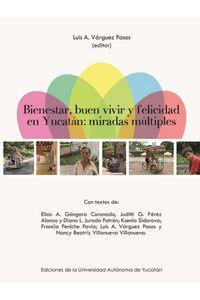 bm-bienestar-buen-vivir-y-felicidad-en-yucatan-miradas-interdisciplinarias-universidad-autonoma-de-yucatan-uady-9786079405878