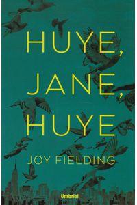 Huye-Jane-huye-9788492915873-URNO